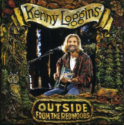 Kenny Loggins-Outside From The Redwoods