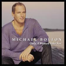 Michael Bolton-Only A Woman Like You