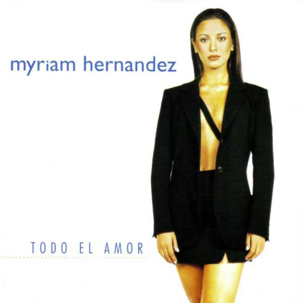 Myriam Hernandez-Todo El Amor