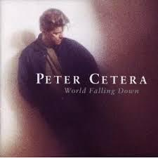Peter Cetera-World Falling Down