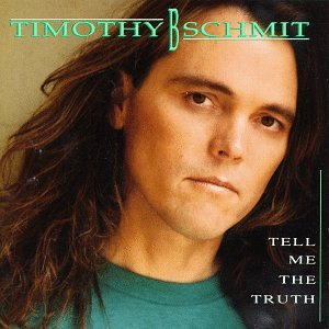Timothy B Schmit-Tell Me The Truth