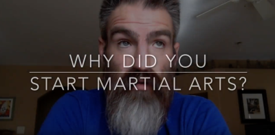 Why Did You Start Martial Arts?