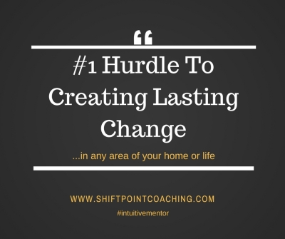 #1 Hurdle to Creating Lasting Change