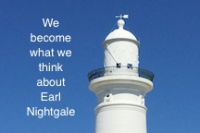 Earl Nightingale, we become what we think about