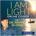 Dr Wayne W Dyer I AM LIGHT