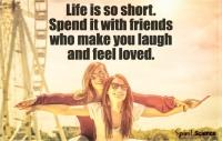 Life is short enjoy it!