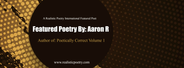 Mirror Mirror by Aaron R. author of Poetically Correct Volume 1