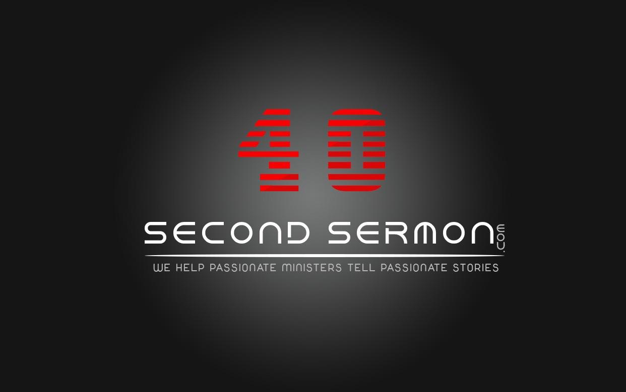 40 Second Sermon