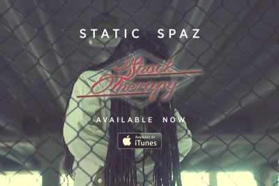 Static Spaz (@StaticSpaz)- Shock Therapy