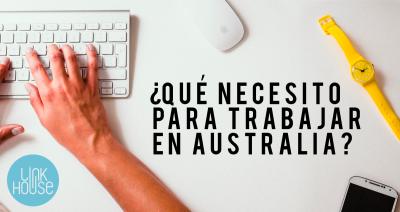 ¿Qué necesito para trabajar en Australia?