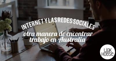 Internet y las redes sociales, otra manera de buscar trabajo en Australia.
