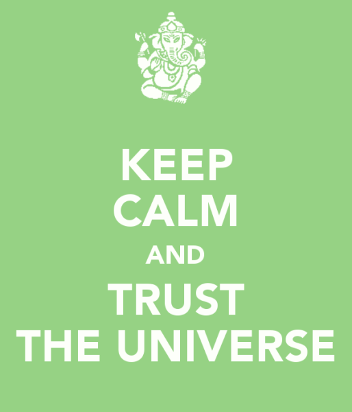 Stay Calm And Trust The Universe With Your Dreams