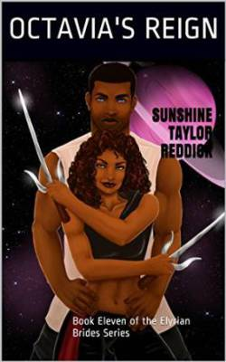 Elyrian Brides, Sunshine Taylor Reddick, Black Science Fiction, African American Science Fiction, African American Romance, Black Romance, Black Writers, Black Women Writers, African American Writers, African American Women Writers