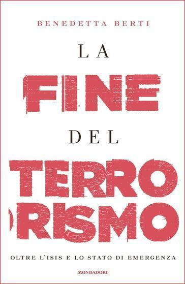 """""""La fine del terrorismo"""", 2017, Benedetta Berti"""
