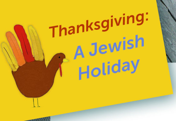 Thanksgiving a Jewish Holiday