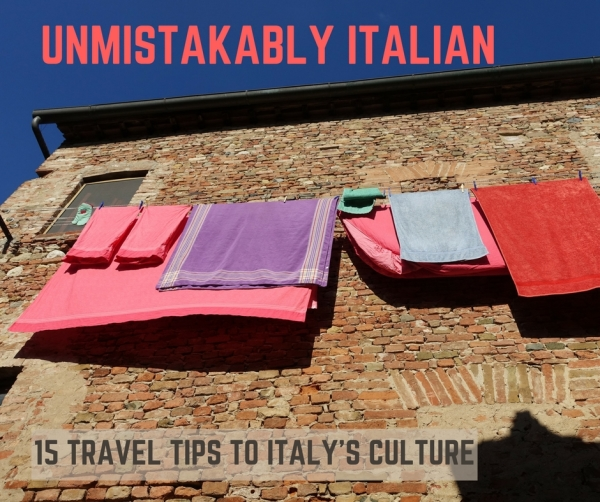 First Time in Italy? Here are 15 Helpful Travel Tips to Embracing the Italian Culture