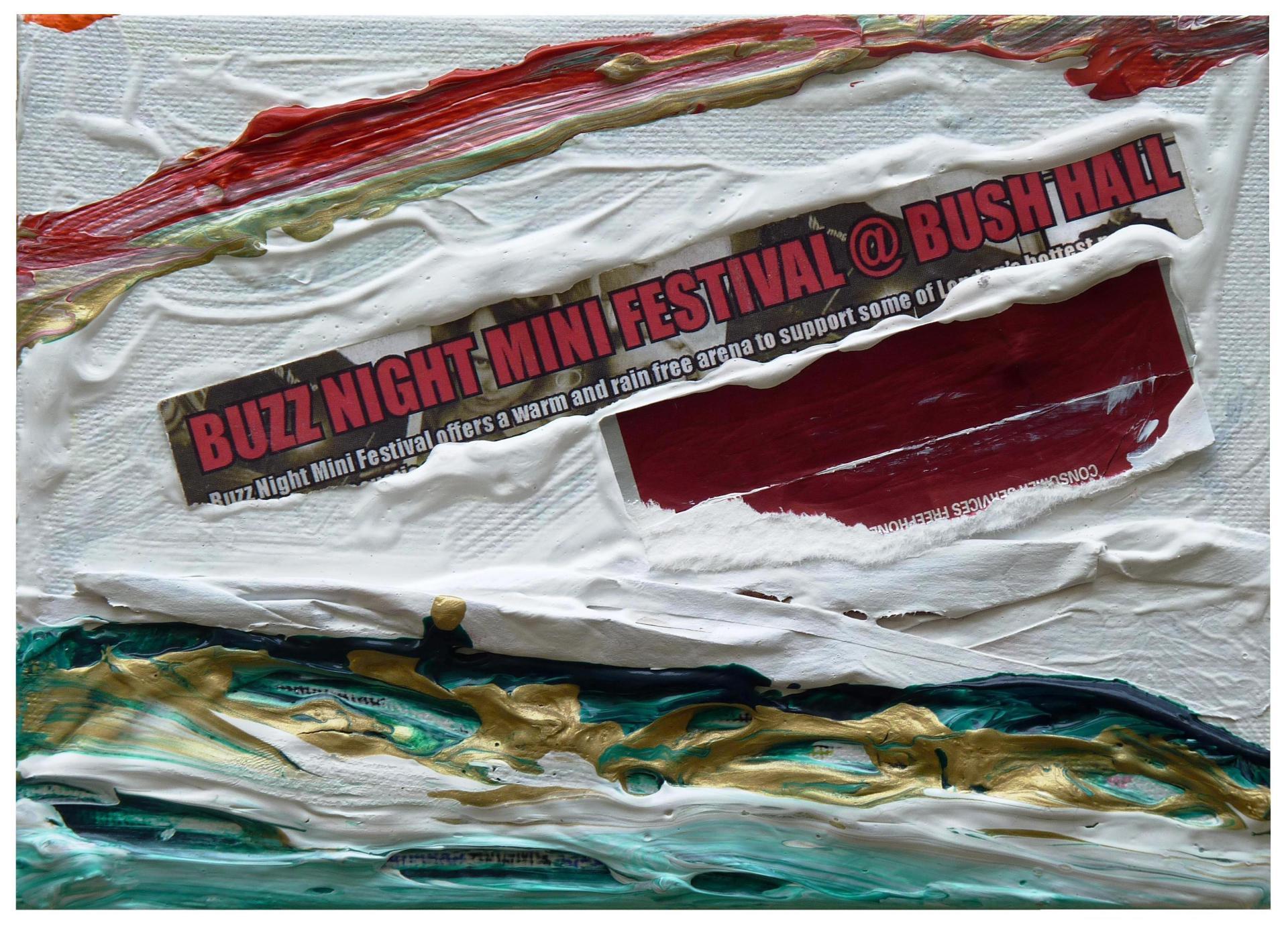 BUZZ NIGHT MINI FESTIVAL @ AT BUSH HALL Mixed Media on Canva