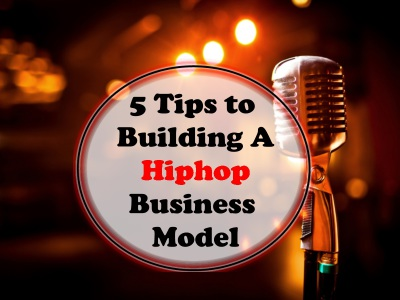 5 Tips to Building A HipHop Business Model - SkillMusicSA