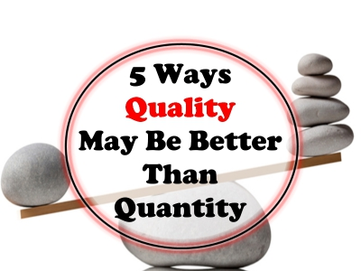 5 Ways Quality May Be Better Than Quantity - SkillMusicSA