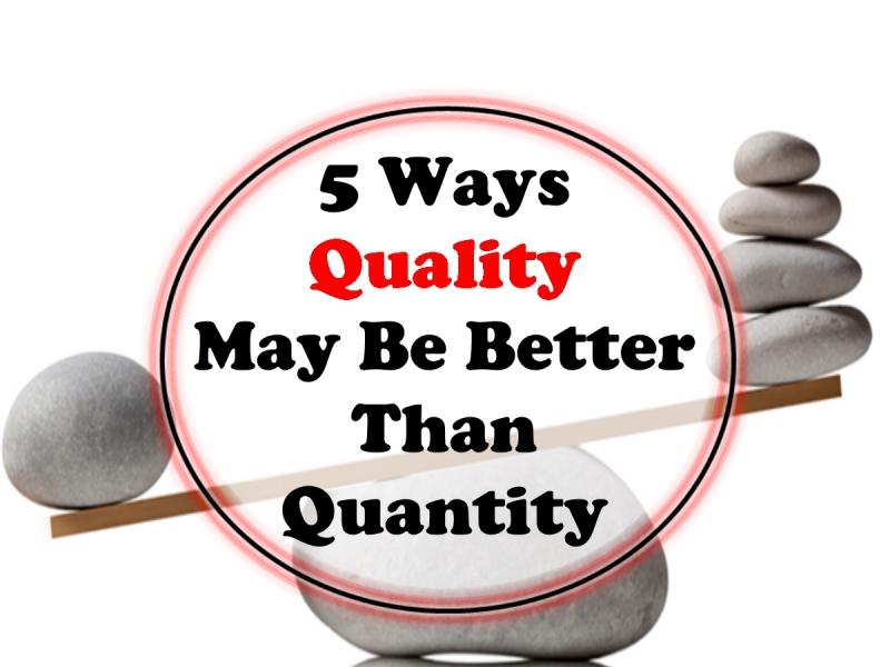 5 Ways Quality May Be Better Than Quantity - SkillMusicSA