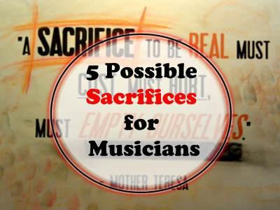 5 Possible Sacrifices for Musicians - SkillMusicSA
