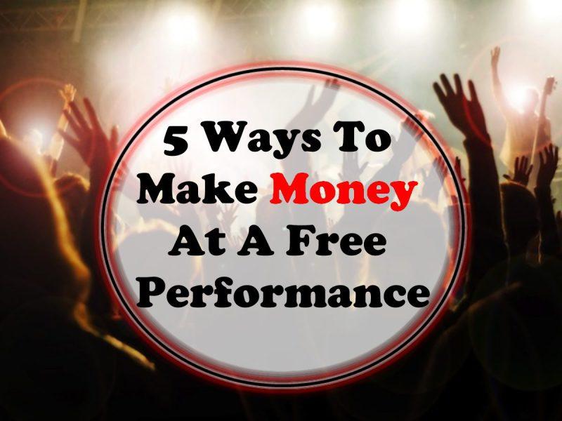 5 Ways To Make Money At A Free Performance - SkillMusicSA