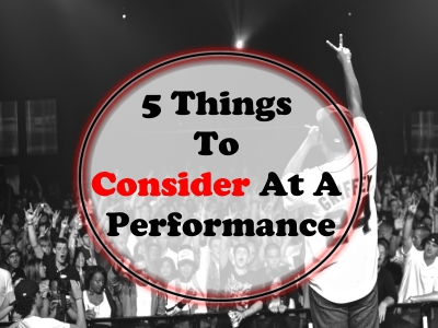 5 Things To Consider At A Performance