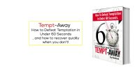 Tempt-Away: How to Defeat Temptation in Under 60 Seconds