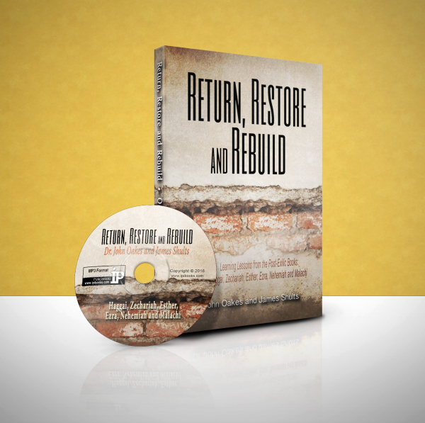 Return, Restore & Rebuild by John Oakes & James Shults