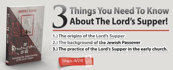 Enriching Our Understanding of the Lord's Supper: In Remembrance of Me