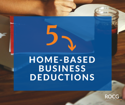 5 Home-based business deductions you should be considering