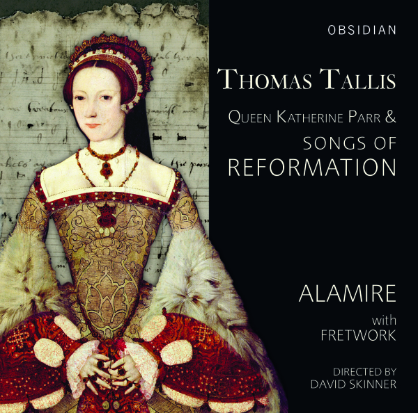 Thomas Tallis, Queen Katherine Parr and Songs of Reformation