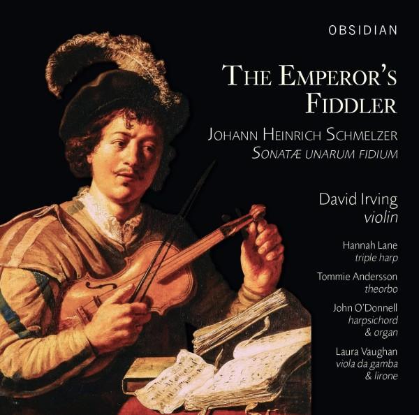 The Emperor's Fiddler, Johann Heinrich Schmelzer: Sonatae Unarum Fidium