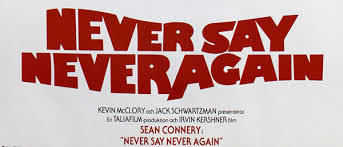 Never Say Never Again Part 1