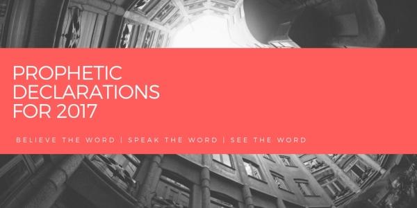 Prophetic Declarations for 2017