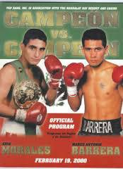 Behind On the Scorecards Series: Marco Antonio Barrera vs Erik Morales