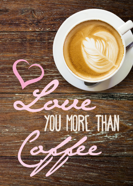 Love You More Than Coffee Printable