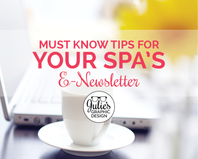 Must Know Tips for Your Spa's eNewsletter