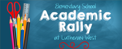 Lutheran West Academic Rally