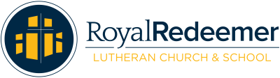 Royal Redeemer Lutheran School Open Houses