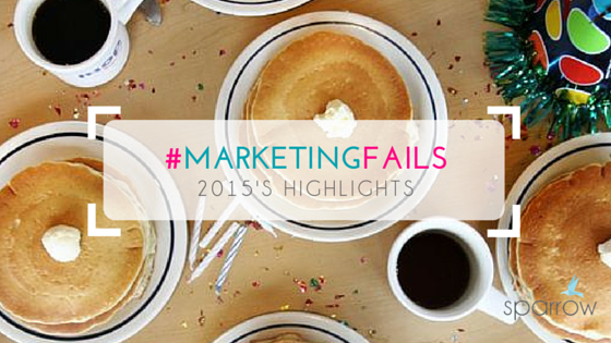 Marketing fails of 2015, Sparrow Blue Marketing reviews 2015's biggest brand blunders