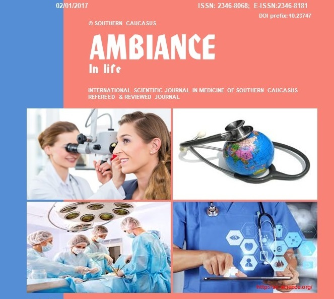 AMBIANCE IN LIFE INTERNATIONAL SCIENTIFIC JOURNAL IN MEDICINE OF SOUTHERN CAUCASUS