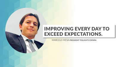 """Improving every day to exceed expectations"". Marcelo Mesa – President Teslights Spain"