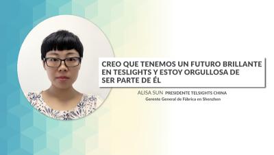 Alisa Sun - Presidente Teslights China - Gerente General de Fábrica en Shenzhen