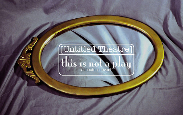 this is not a play: The process of a new piece in a new theatre collective