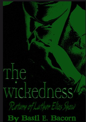 The Wickedness: Return of Luther Elias Shaw Excerpt