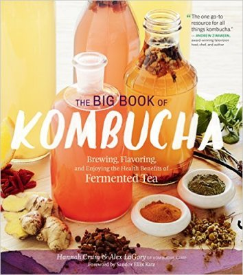 The Big Book of Kombucha, Hannah Crum and Alex LaGory
