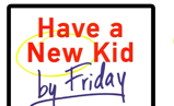 Have a New Kid by Friday