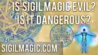 IS SIGIL MAGIC EVIL? ARE SIGILS DANGEROUS?