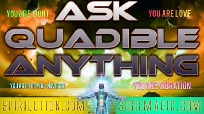 "ASK QUADIBLE INTEGRITY ANYTHING! NEW BOOK ""THE POWER OF AUDIO FREQUENCIES"" COMING SOON! !"